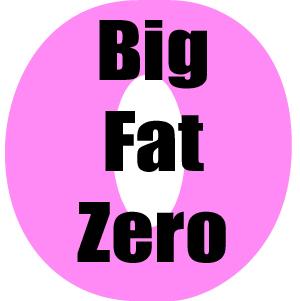 big fat zero